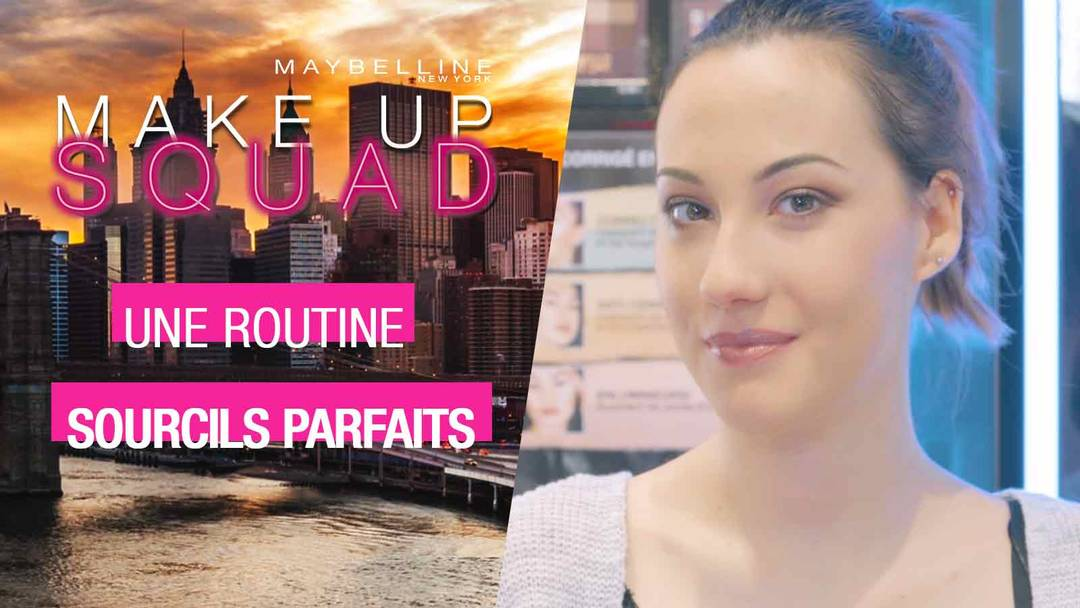maybelline-makeup-squad-academy-routine-sourcils-parfaits-video-16x9