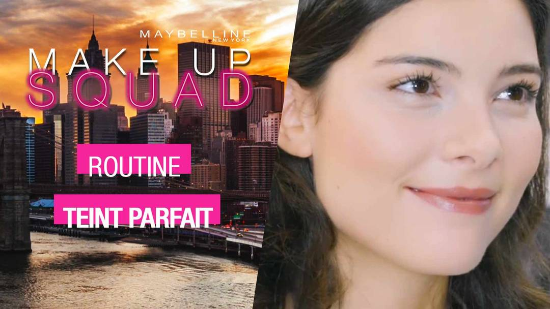 maybelline-makeup-squad-academy-routine-teint-parfait-video-16x9