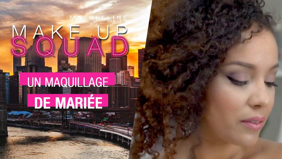 maybelline-makeup-squad-maquillage-mariage-amivi-video-16x9