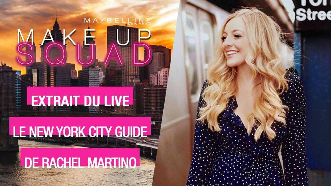 maybelline-makeup-squad-new-york-city-guide-rachel-martino-video-16x9