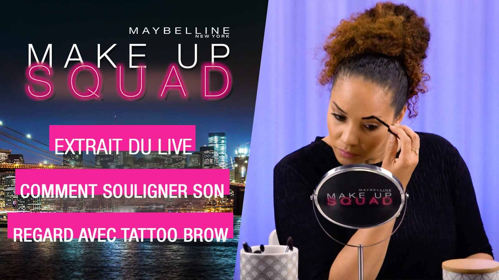 maybelline-makeup-squad-tutoriel-souligner-son-regard-tattoo-brow-video-16x9