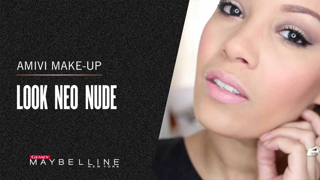 maybelline-tuto-the-nudes-look-neo-nude-amivi-makeup-video-16x9